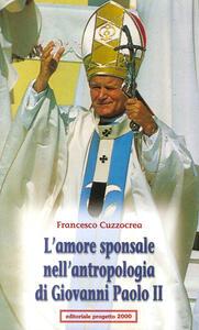 L' amore sponsale nell'antropologia di Giovanni Paolo II