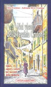 Nei vicoli della vecchia Crotone. Odori, sapori e colori nei racconti della memoria