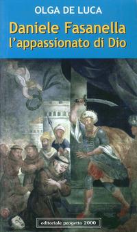Daniele Fasanella. L'appassionato di Dio - De Luca Olga - wuz.it