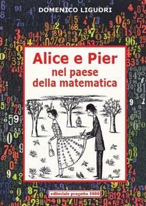 Alice e Pier nel paese della matematica