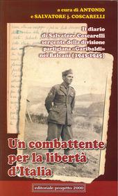 Un combattente per la liberta d'Italia. Il diario di Salvatore Coscarelli sergente della divisione partigiana «Garibaldi» nel Balcani (1943-1945)