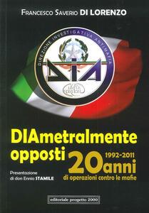 Diametralmente opposti. Venti di operazioni contro le mafie (1992-2011)