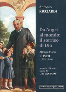 Da Angri al mondo: il sorriso di Dio. Alfonso Maria Fusco (1839-1910)