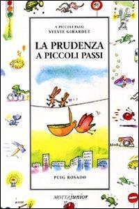 PRUDENZA A PICCOLI PASSI (LA)