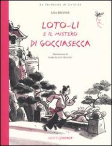 Loto-Li e il mistero di gocciasecca