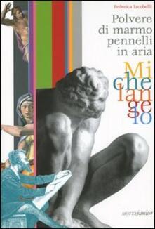 Antondemarirreguera.es Michelangelo. Polvere di marmo pennelli in aria Image
