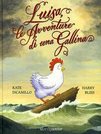 Luisa le avventure di una gallina. Ediz. illustrata - DiCamillo Kate Bliss Harry - wuz.it