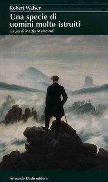 Una specie di uomini molto istruiti - Robert Walser - copertina