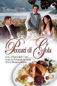 Peccati di gola. Guida ai ristoranti del Ticino. Ediz. italiana, francese e tedesca