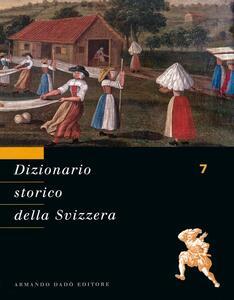 Dizionario storico della Svizzera. Vol. 7: ITA-LUG.