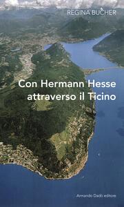 Con Hermann Hesse attraverso il Ticino