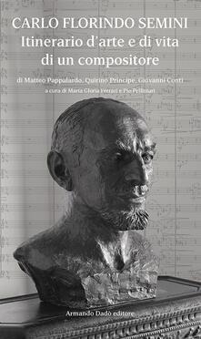 Carlo Florindo Semini. Itinerario darte e di vita di un compositore.pdf