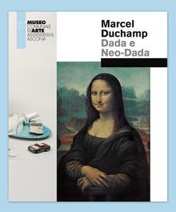Marcel Duchamp. Dada e Neo-Dada