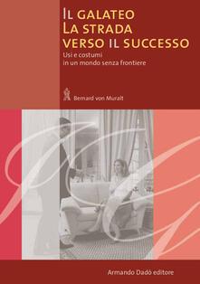 Il galateo. La strada verso il successo. Usi e costumi in un mondo senza frontiere.pdf