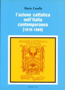 L' azione Cattolica nell'Italia contemporanea (1919-1969)