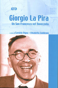 Giorgio La Pira. Un san Francesco nel Novecento