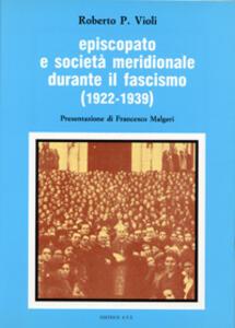 Episcopato e società meridionale durante il fascismo (1922-1939)