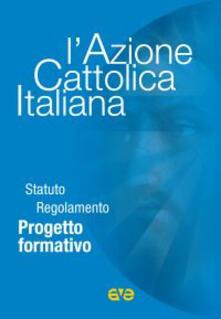 Scacciamoli.it L' Azione Cattolica Italiana. Statuto regolamento progetto formativo Image