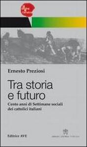 Tra storia e futuro. Cento anni di Settimane sociali dei cattolici italiani