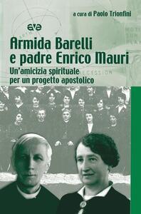 Armida Barelli e padre Enrico Mauri. Un'amicizia spirituale per un progetto apostolico