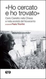 «Ho cercato e ho trovato». Carlo Carretto nella Chiesa e nella società del Novecento