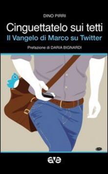 Cinguettatelo sui tetti. Il Vangelo di Marco su Twitter.pdf