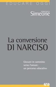 La conversione di Narciso. Giovani in cammino verso l'amore, un percorso educativo