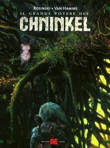 Il grande potere del Chninkel:Il comandamento-Il prescelto-Il giudizio
