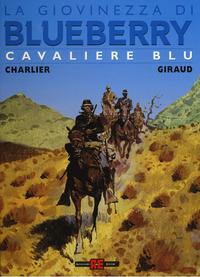 Cavaliere blu. La giovinezza di Blueberry - Charlier Jean Michel Giraud - wuz.it