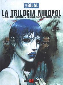 La fiera degli immortali-La donna trappola-Freddo equatore. La trilogia Nikopol.pdf