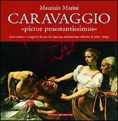 Caravaggio. Pictor praestantissimus