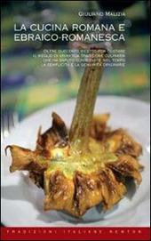 la cucina romana ed ebraico romanesca malizia giuliano