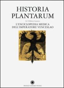 Historia Plantarum. L'enciclopedia medica dell'imperatore Venceslao. Con CD-ROM