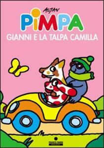 Pimpa, Gianni e la talpa Camilla. Ediz. illustrata