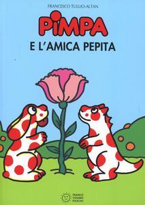 Pimpa e l'amica Pepita. Ediz. illustrata