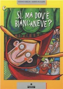 Sì, ma dov'è Biancaneve?