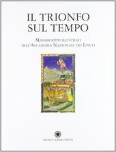 Il trionfo sul tempo. I manoscritti illustrati della biblioteca dell'Accademia dei Lincei e Corsiniana