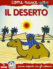 Writersfactory.it Il deserto. Con adesivi. Ediz. illustrata Image