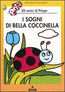 I sogni di Bella Coccinella. Gli amici di Pimpa. Ediz. illustrata