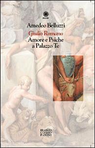 Giulio Romano. Amore e Psiche a Palazzo Te