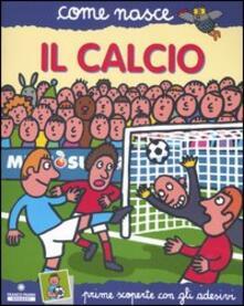 Steamcon.it Il calcio. Con adesivi. Ediz. illustrata Image