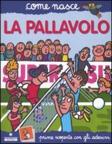 La pallavolo. Con adesivi. Ediz. illustrata.pdf