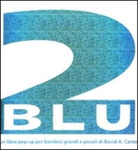Due blu. Libro pop-up