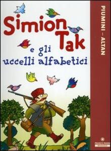 Simion Tak e gli uccelli alfabetici. Ediz. illustrata
