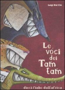 Le voci dei tam tam. Dieci fiabe dall'Africa - Luigi Dal Cin - copertina