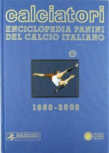 Daddyswing.es Calciatori. Enciclopedia Panini del calcio italiano 1960-2004. Con Indice. Vol. 11: 20042006. Image