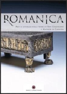 Romanica. Arte e liturgie nelle terre di San Geminiano e Matilde di Canossa. Catalogo della mostra (Modena, 16 dicembre 2006-1 aprile 2007 - copertina