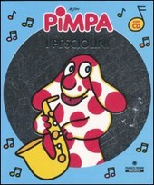 Pimpa. I pesciolini. Con CD Audio