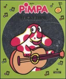 Pimpa. I fiorellini. Ediz. illustrata. Con CD Audio
