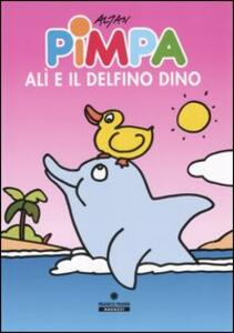 Pimpa, Alì e il delfino Dino. Ediz. illustrata